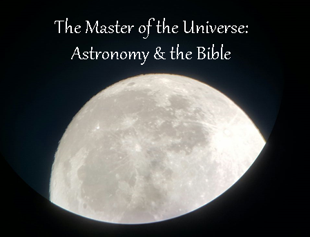 The Master of the Universe: Astronomy & the Bible